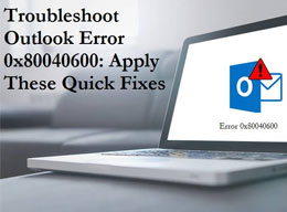 Troubleshoot Outlook Error 0x80040600: Apply These Quick Fixes